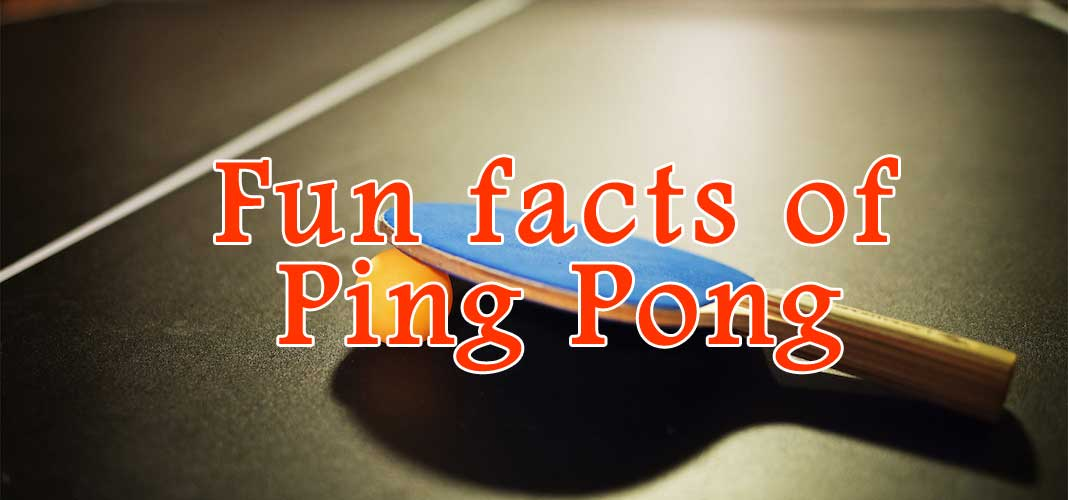 Fun_facts_of_Ping_Pong
